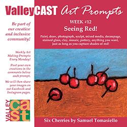 Seeing Red! ValleyCAST Art Prompt Week 12