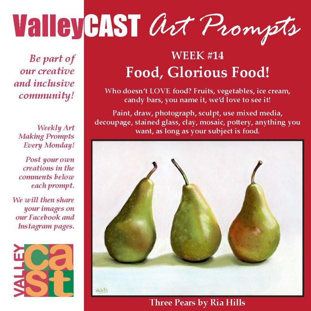 Food Glorious Food! ValleyCAST Art Prompt Week 14