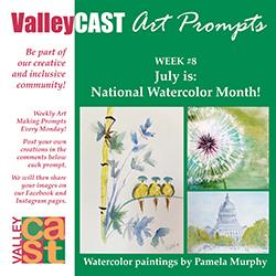 Watercolors! ValleyCAST Art Prompt Week 8
